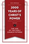 2000 Years Of Christs Power Vol 1