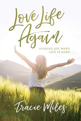 Love Life Again - Tracie Miles book