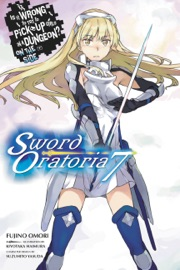 Is It Wrong to Try to Pick Up Girls in a Dungeon? On the Side: Sword Oratoria, Vol. 7 (light novel) PDF Download