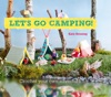 Let's Go Camping! From cabins to caravans, crochet your own camping Scenes