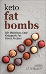 Keto Fat Bombs 50 Delicious Easy Ketogenic Fat Bomb Recipes