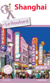 Guide du Routard Shanghai 2018/19