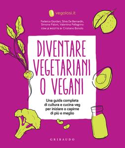 Diventare vegetariani o vegani Libro Cover