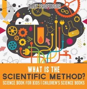 What is the Scientific Method? Science Book for Kids  Children's Science Books