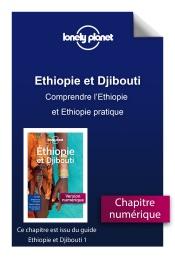 Ethiopie et Djibouti - comprendre l'Ethiopie et Ethiopie pratique