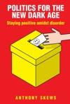 Politics For The New Dark Age