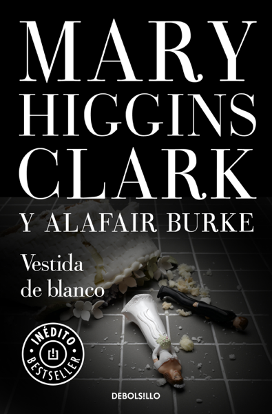 Vestida de blanco (Bajo sospecha 3) by Mary Higgins Clark & Alafair Burke