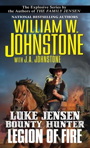 William W. Johnstone & J.A. Johnstone - Legion of Fire
