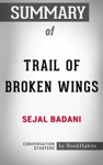 Summary Of Trail Of Broken Wings By Sejal Badani  Conversation Starters