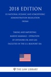 Taking And Importing Marine Mammals - Operation Of Offshore Oil And Gas Facilities In The US Beaufort Sea US National Oceanic And Atmospheric Administration Regulation NOAA 2018 Edition