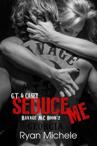 Ryan Michele - Seduce Me (Ravage MC#2)