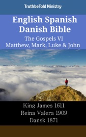 English Spanish Danish Bible The Gospels Vi Matthew Mark Luke John