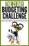 Budgeting The 21-Day Budgeting Challenge - Learn Key Strategies To Set Up A Budget Make The Most Of Your Money Pay Off Debts And Start Saving