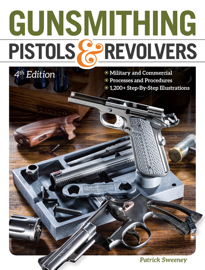 Gunsmithing Pistols & Revolvers book