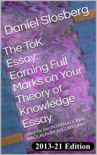 The ToK Essay:  Earning Full Marks On Your Theory Of Knowledge Essay