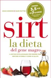 Sirt. La dieta del gene magro da Aidan Goggins & Matten Glen
