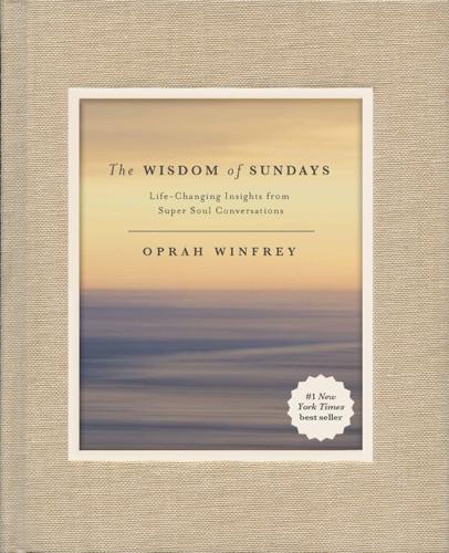 Oprah Winfrey - The Wisdom of Sundays