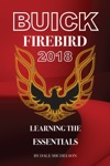 Buick Firebird 2018 Learning The Essentials