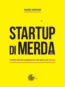 Startup di merda da Mario Moroni