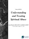 Understanding And Treating Spiritual Abuse