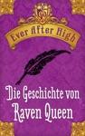 Ever After High Die Geschichte Von Raven Queen