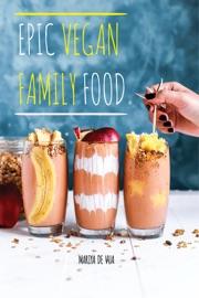 Epic Vegan Family Food