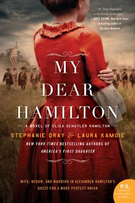 Stephanie Dray & Laura Kamoie - My Dear Hamilton book