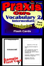 PRAXIS Core Test Prep Intermediate Vocabulary 2 Review--Exambusters Flash Cards--Workbook 2 of 8