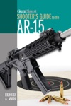 Gun Digest Shooters Guide To The AR-15