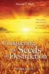 Conquering The Seeds Of Destruction Workbook