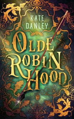 Olde Robin Hood - Kate Danley book