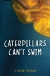 Caterpillars Cant Swim