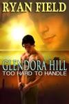 Glendora Hill Too Hard To Handle
