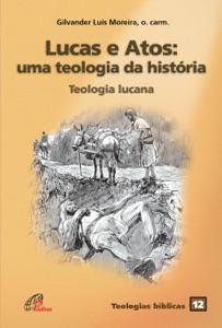 Lucas e atos: uma teologia da história Book Cover