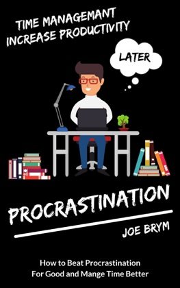 Procrastination: How to Beat Procrastination For Good and Manage Time Better (Stop Procrastinating, Manage Your Time Better and Be More Productive Every Day) image