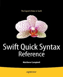 Swift Quick Syntax Reference - Matthew Campbell