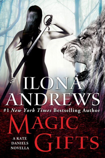 Magic Gifts by Ilona Andrews on Apple Books