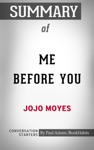 Summary Of Me Before You A Novel By Jojo Moyes  Conversation Starters