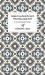 Nebuchadnezzars Marmalade Pot