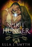 Spirit Hunger Book One: An Urban Fantasy Paranormal Romance