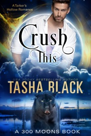 Crush This! (300 Moons #7) PDF Download