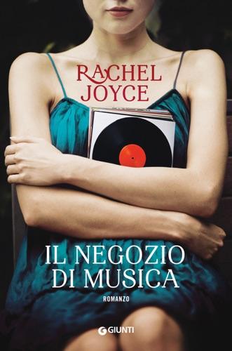 Rachel Joyce - Il negozio di musica