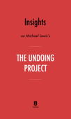 Insights on Michael Lewis's The Undoing Project by Instaread