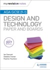 My Revision Notes AQA GCSE 9-1 Design And Technology Paper And Boards