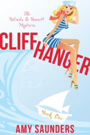 Cliffhanger (The Belinda & Bennett Mysteries, Book One) book