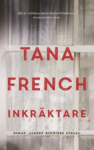 Tana French - Inkräktare