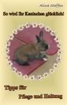 So Wird Ihr Kaninchen Glcklich