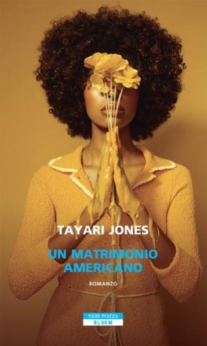 Tayari Jones - Un matrimonio americano