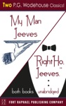 My Man Jeeves And Right Ho Jeeves - Unabridged
