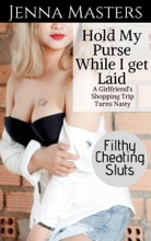Hold My Purse While I Get Laid: A Girlfriend's Shopping Trip Gets Nasty